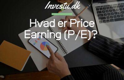 Hvad er Price Earning (P/E)